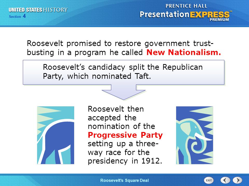Chapter 25 Section 1 The Cold War Begins Section 4 Roosevelt's Square Deal Roosevelt promised to restore government trust- busting in a program he called New Nationalism.