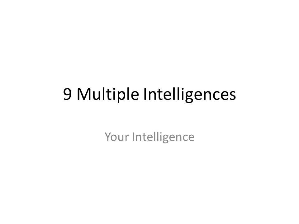 9 Multiple Intelligences Your Intelligence