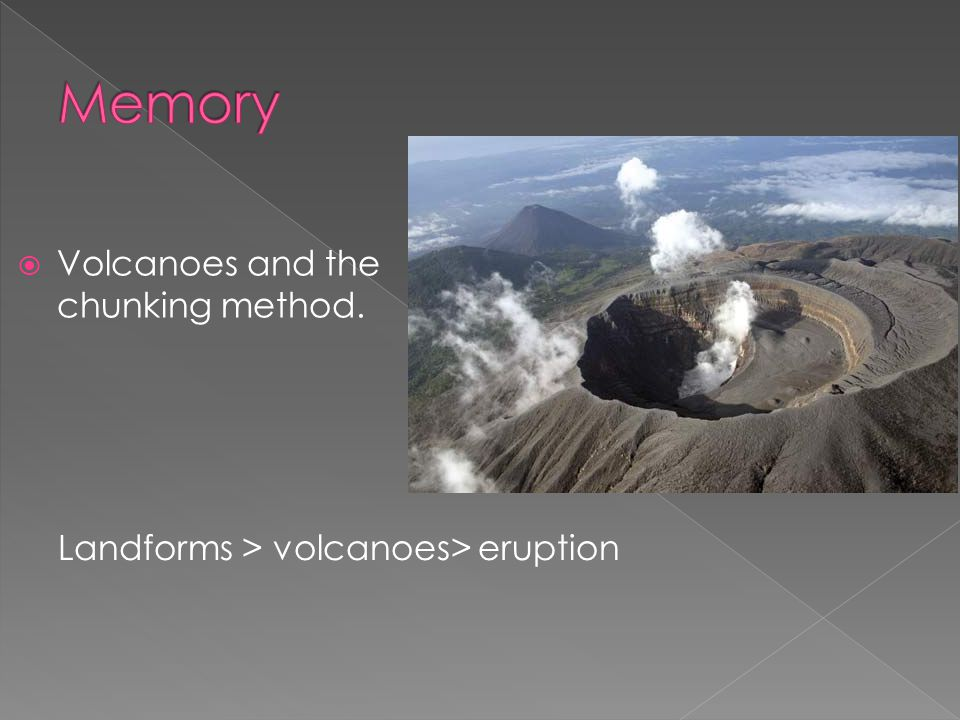  Volcanoes and the chunking method. Landforms > volcanoes> eruption