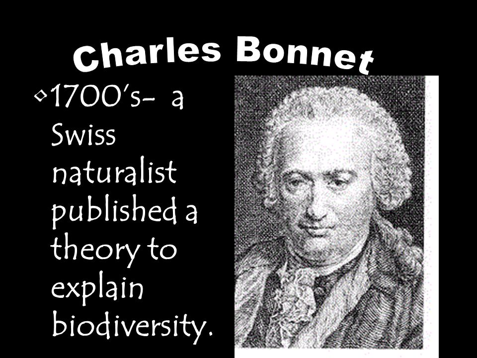 1700's- a Swiss naturalist published a theory to explain biodiversity.