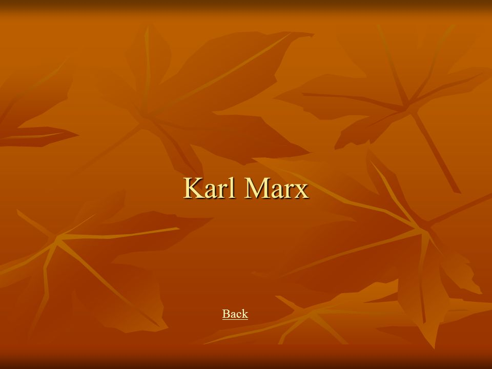 He wrote the Communist Manifesto