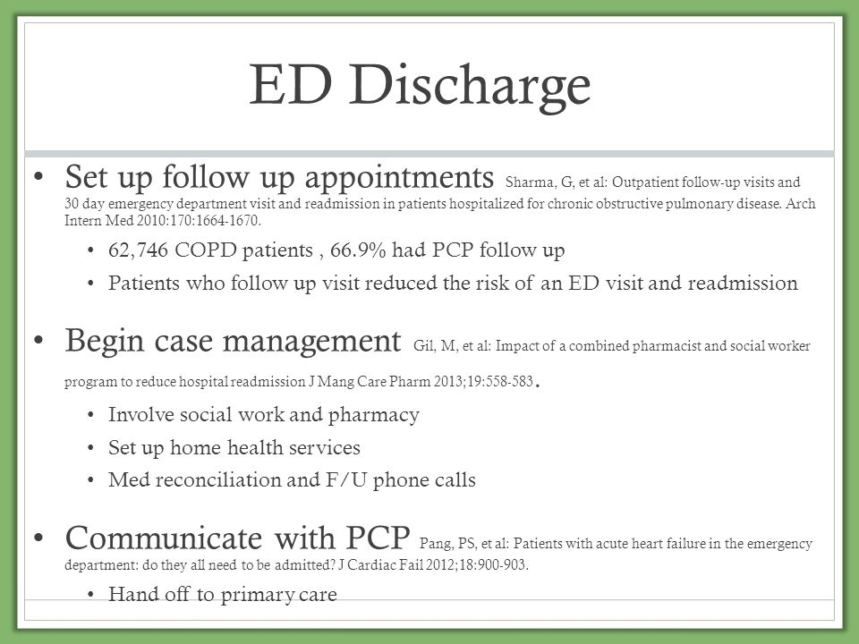 ED Discharge Set up follow up appointments Sharma, G, et al: Outpatient follow-up visits and 30 day emergency department visit and readmission in pati
