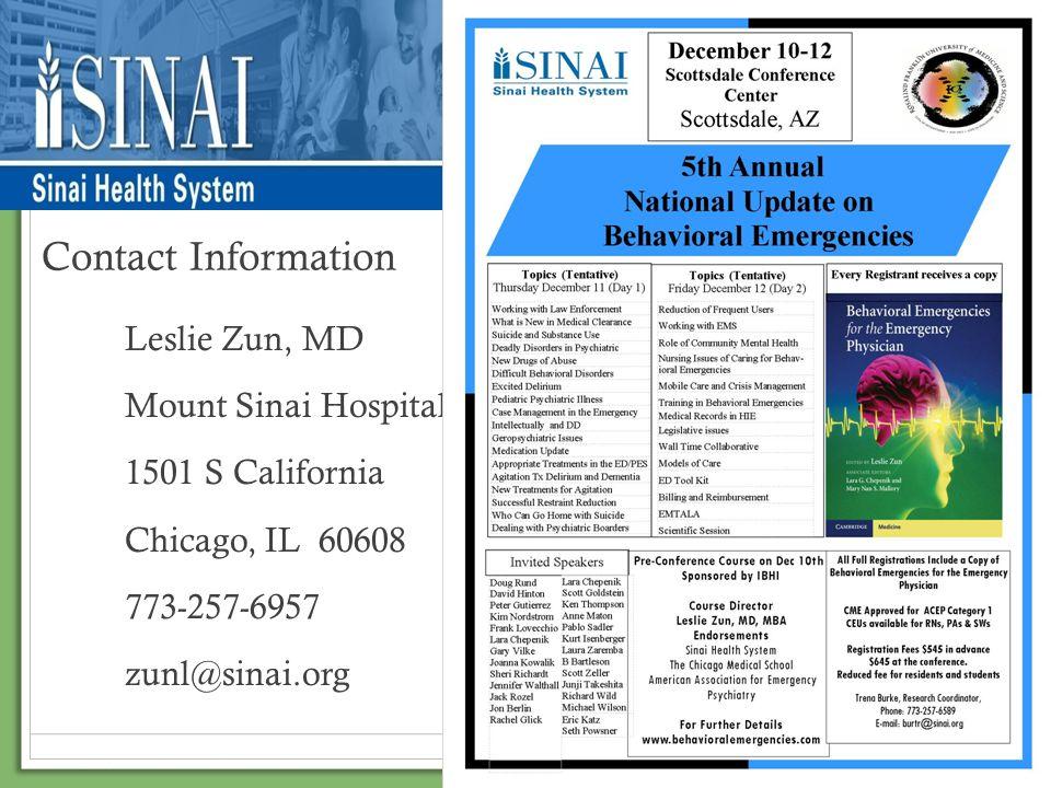 Contact Information Leslie Zun, MD Mount Sinai Hospital 1501 S California Chicago, IL 60608 773-257-6957 zunl@sinai.org