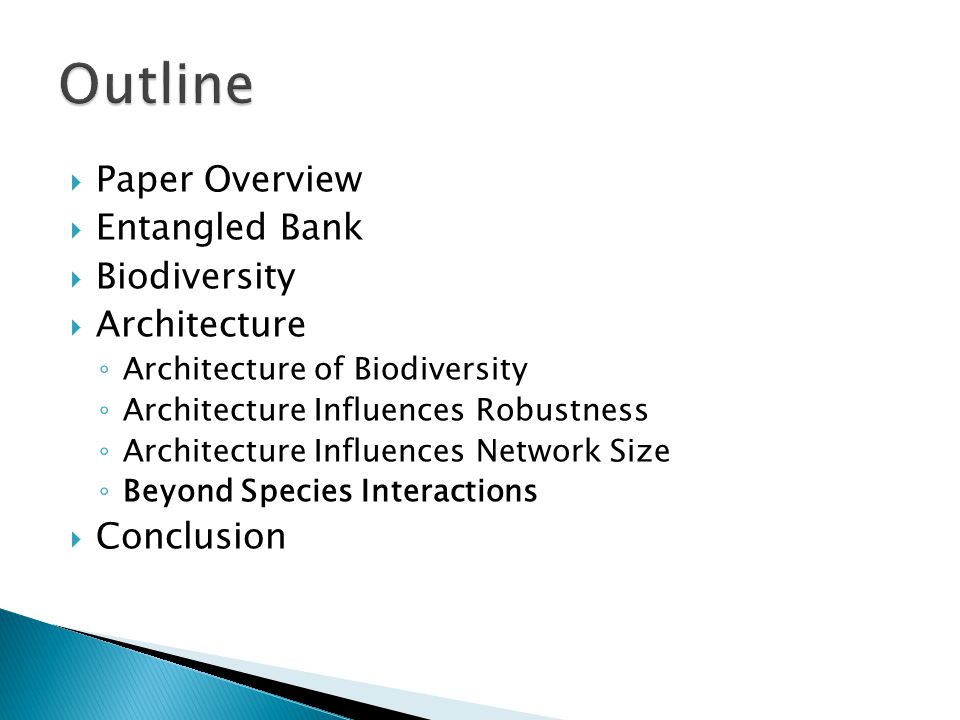  Paper Overview  Entangled Bank  Biodiversity  Architecture ◦ Architecture of Biodiversity ◦ Architecture Influences Robustness ◦ Architecture Inf