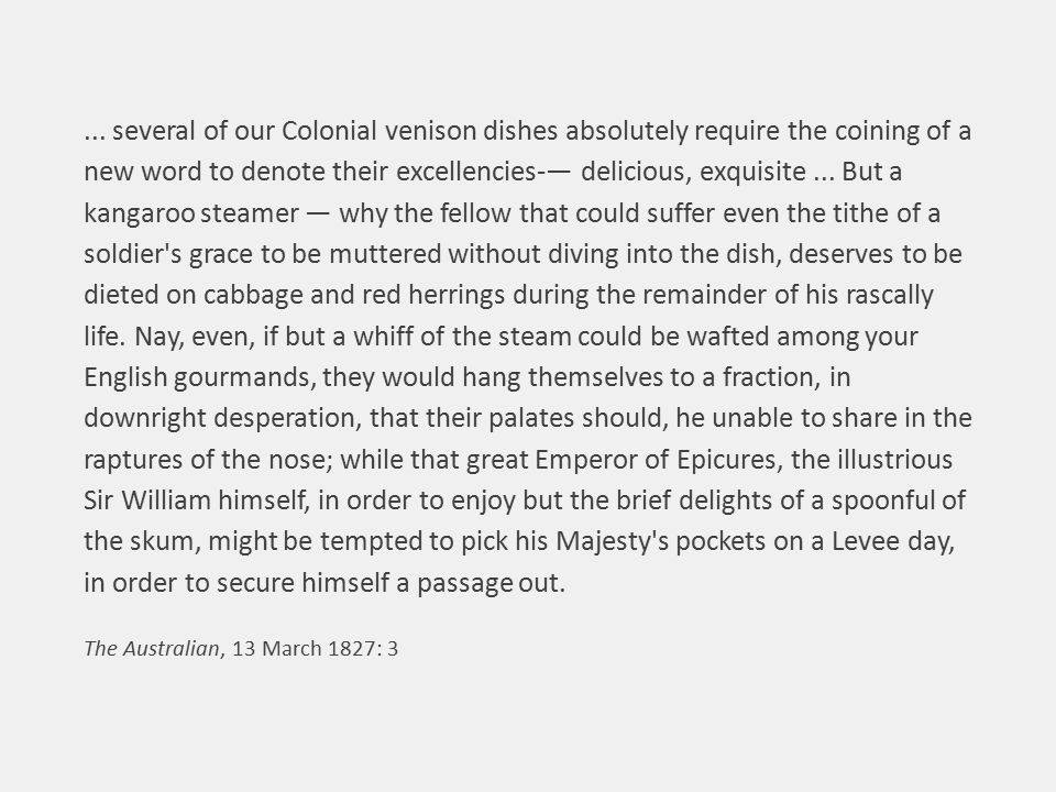 ... several of our Colonial venison dishes absolutely require the coining of a new word to denote their excellencies-— delicious, exquisite... But a k