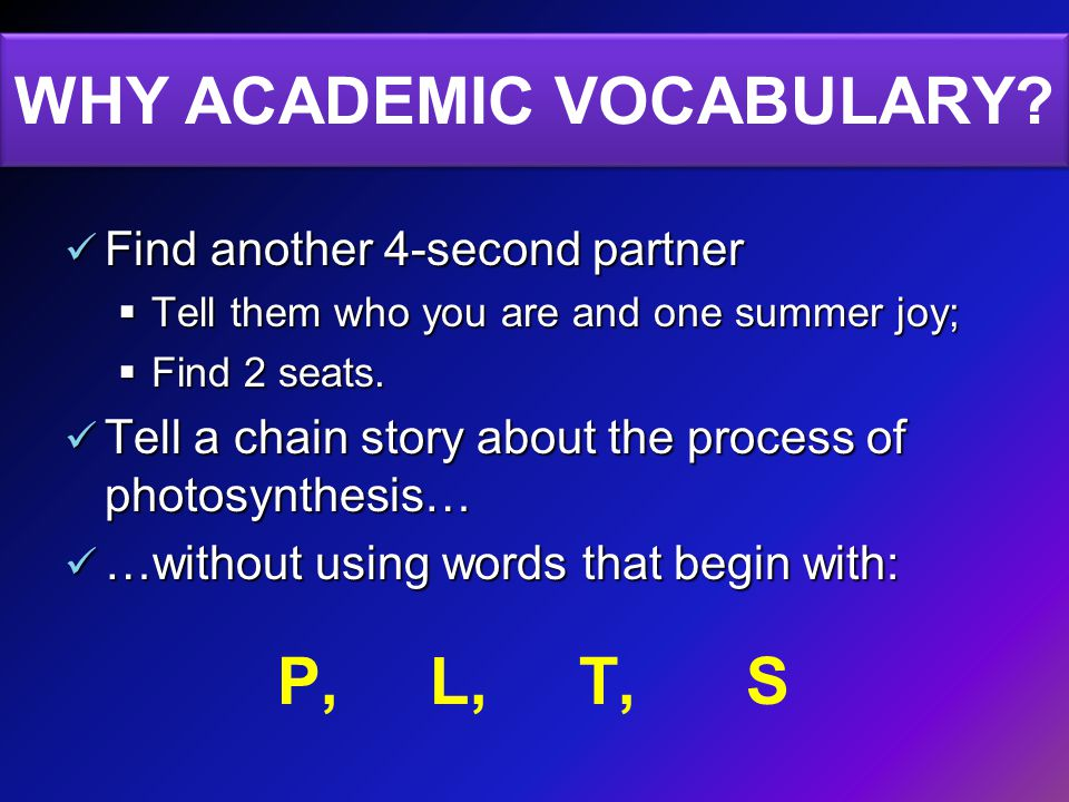 WHY ACADEMIC VOCABULARY.