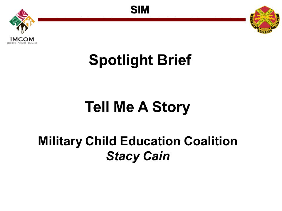 SIM Spotlight Brief Tell Me A Story Military Child Education Coalition Stacy Cain