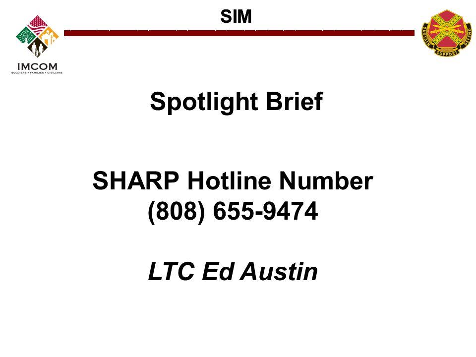 Spotlight Brief SHARP Hotline Number (808) 655-9474 LTC Ed Austin