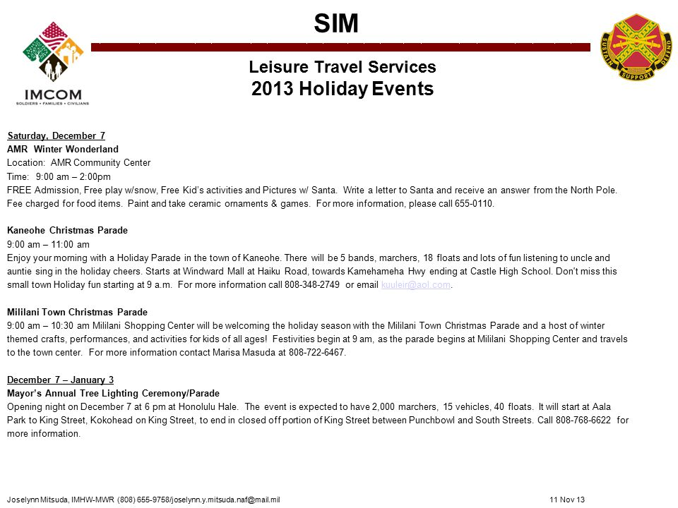SIM Leisure Travel Services 2013 Holiday Events Monday, December 9 LTS Christmas Light Trolley Chartered Tour 6:30 pm – 8:00 pm Pick up and drop off location at Richardson Theatre, Fort Shafter.