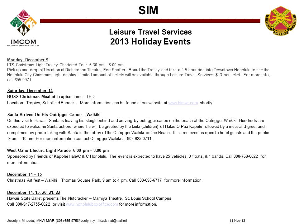 SIM SIM Topic Annual Planner JANUARYFEBRUARYMARCH Spotlight: SLO: Academic Testing /Scholarships (ie, VFW)/Hui`O Na Wahine Spotlight: DES: Crime; current service & support SIM Spotlight: Tax and Financial Freedom SIM Spotlight: CDC (FAQ)/summer programs/Youth Employment TLM: VMIS (ACS Rep/Garrison VAC (Heather)FRG Symposium SIM Spotlight: Family Advocacy Program/ Summer Programs/ Pre-PCS Move SIM Spotlight: Chaplain TLM: CDC, VMIS, FRG Survey Command Team Orientation APRILMAYJUNE Spotlight: Tri-care (changes) Spotlight: Financial Readiness TLM: Social Media (Use and protect from) TLM: BN FRG survey analysis Spotlight: Disaster Preparedness Spotlight: Recycling programs and the cost savings to MWR Spotlight: Joint Spouse's Conference Spotlight: Pre-PCS Theme TLM: 5 Oct 13 Joint Spouse's Conf/CSF2 & MRT TLM: 16 May 13 Social Media Spotlight: Agency Briefs TLM: No TLM Scheduled JULYAUGUSTSEPTEMBER o No SIM/TLM scheduled Spotlight: AFAP Spotlight: CSF2 Training Center Spotlight: Joint Spouse Conference Registration Spotlight: Health Fair/Promotions/Clinic update TLM: Housing TLM: AFAP Q&A Spotlight: Army Wellness Clinic Spotlight: Housing Utility Brief Spotlight: Post-PCS Theme TLM: TBD OCTOBERNOVEMBERDECEMBER o SIM for October: Rescheduled Spotlight: Holiday Programs (ITR) Spotlight: Parent-to-Parent Program Spotlight: Sharp Hotline Number (No TLM for November) Spotlight: AFAP Outbrief Spotlight: Mystery Customer Program Spotlight: Agency POCs TLM: TBD