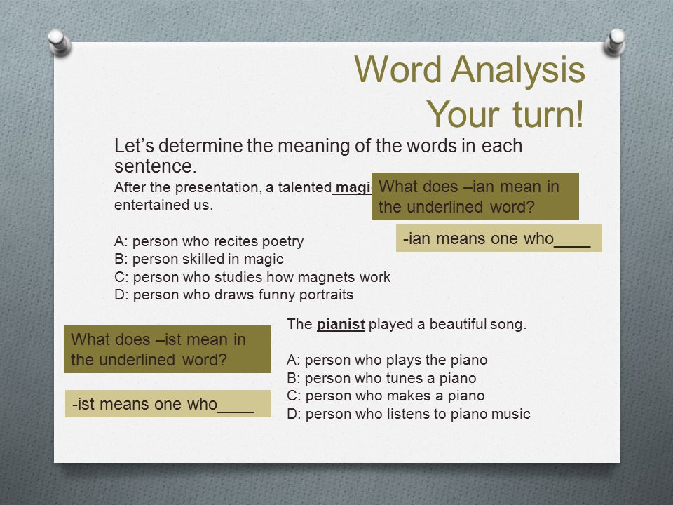 Word Analysis Your turn! Let's determine the meaning of the words in each sentence. After the presentation, a talented magician entertained us. A: per