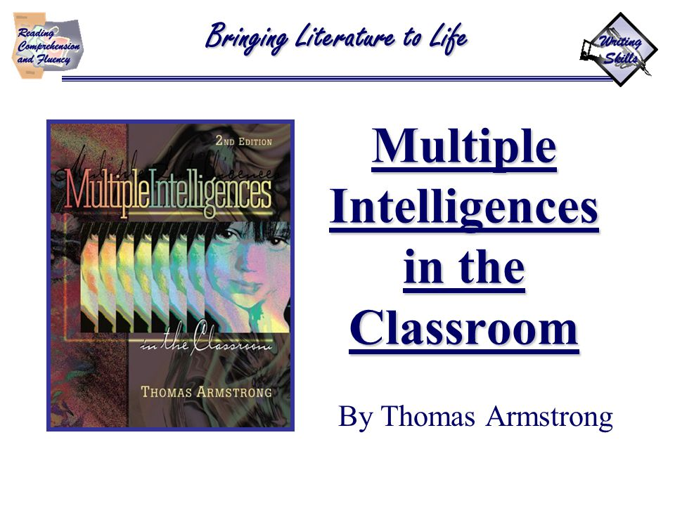 Multiple Intelligences in the Classroom By Thomas Armstrong Bringing Literature to Life