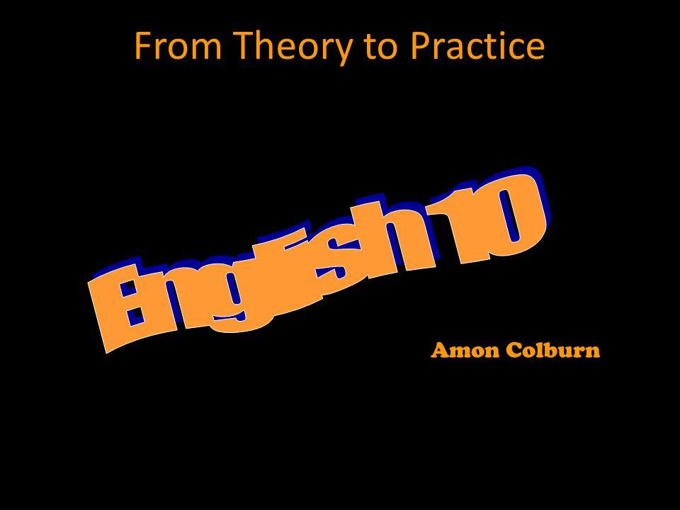 From Theory to Practice Amon Colburn