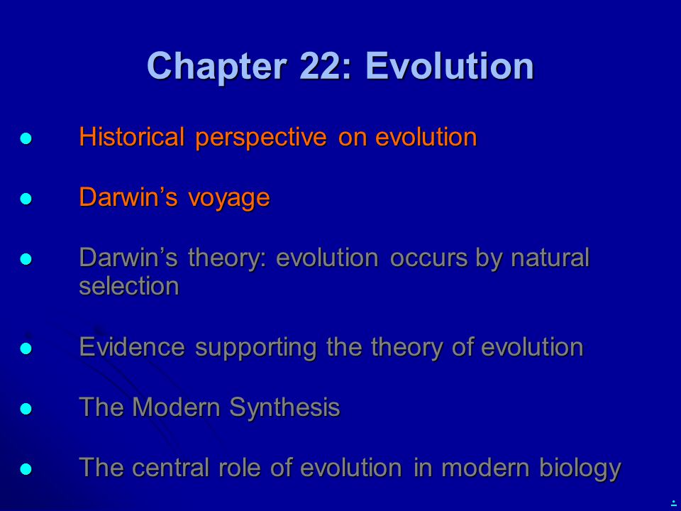 . Chapter 22: Evolution Historical perspective on evolution Historical perspective on evolution Darwin's voyage Darwin's voyage Darwin's theory: evolu