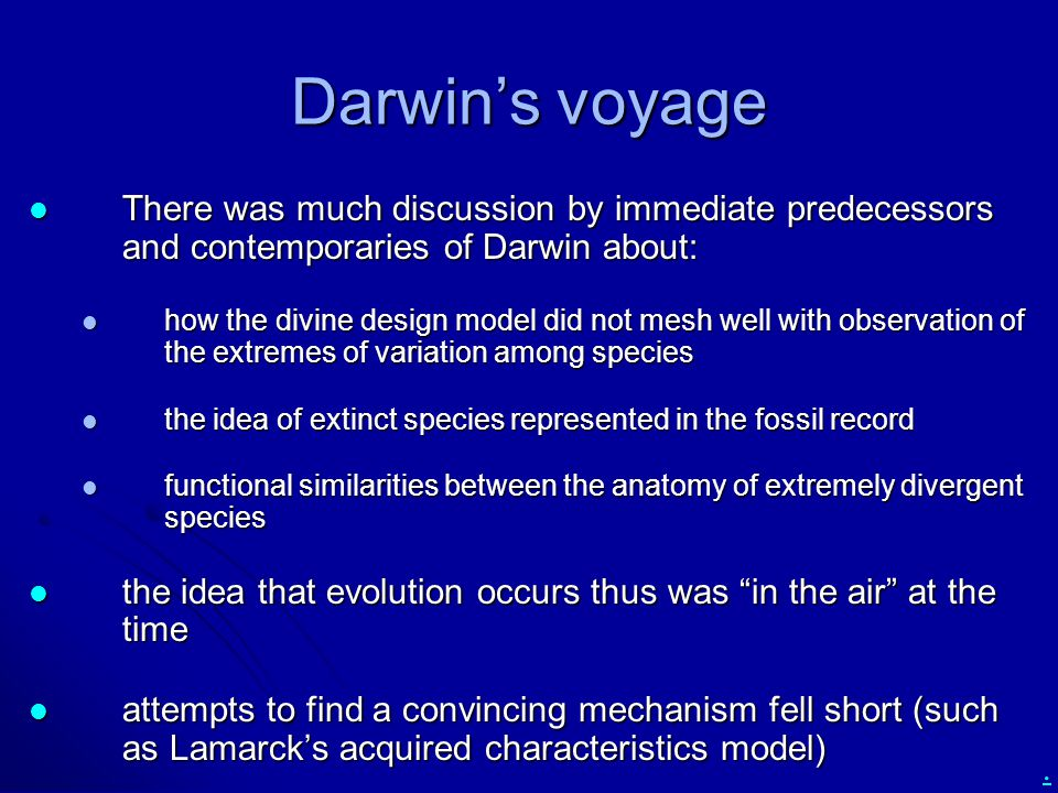 . Darwin's voyage There was much discussion by immediate predecessors and contemporaries of Darwin about: There was much discussion by immediate prede