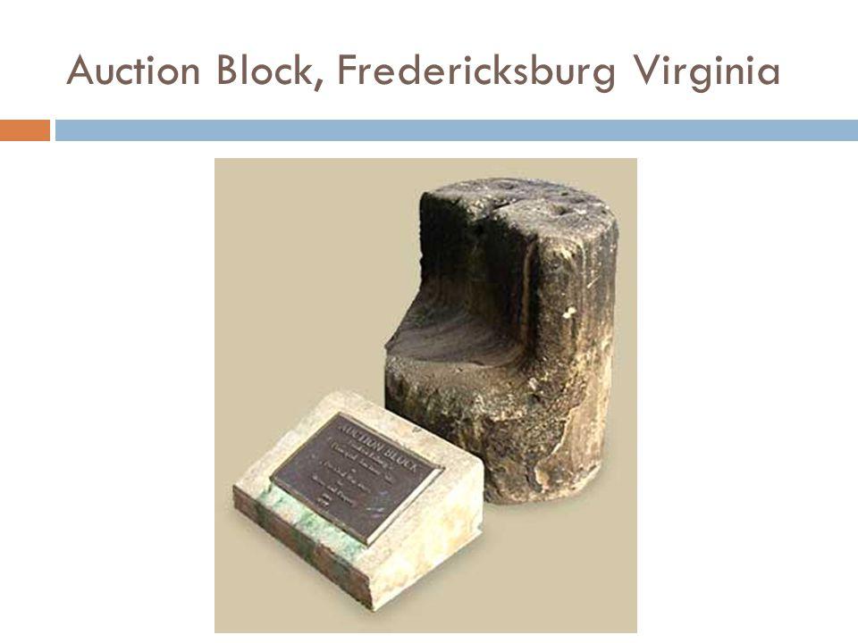 Auction Block, Fredericksburg Virginia