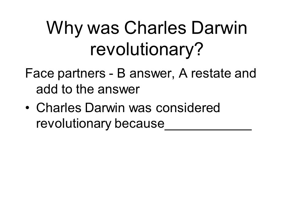 Why was Charles Darwin revolutionary.