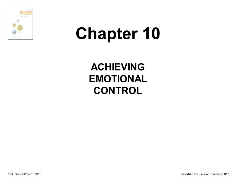 McGraw-Hill/Irwin 2010 Modified by Jackie Kroening 2011 ACHIEVING EMOTIONAL CONTROL Chapter 10