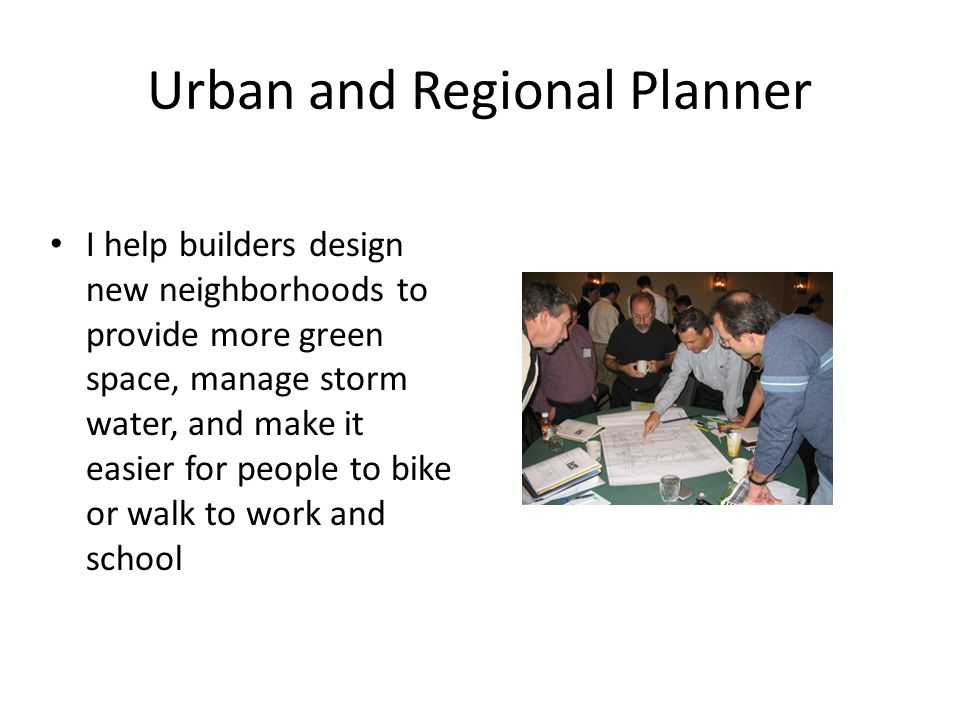 Urban and Regional Planner I help builders design new neighborhoods to provide more green space, manage storm water, and make it easier for people to bike or walk to work and school