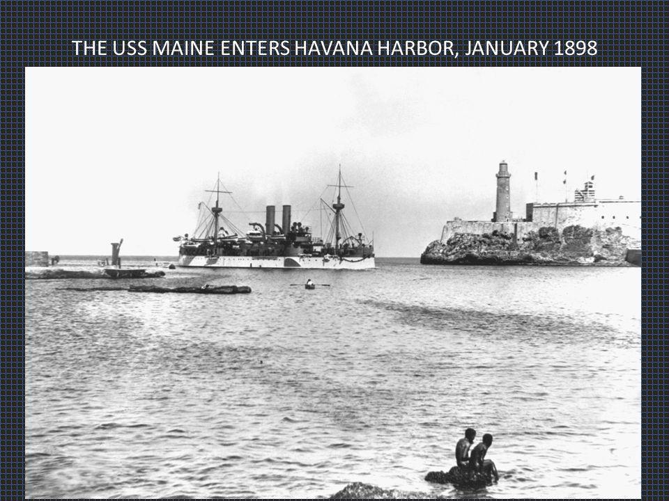 THE USS MAINE ENTERS HAVANA HARBOR, JANUARY 1898