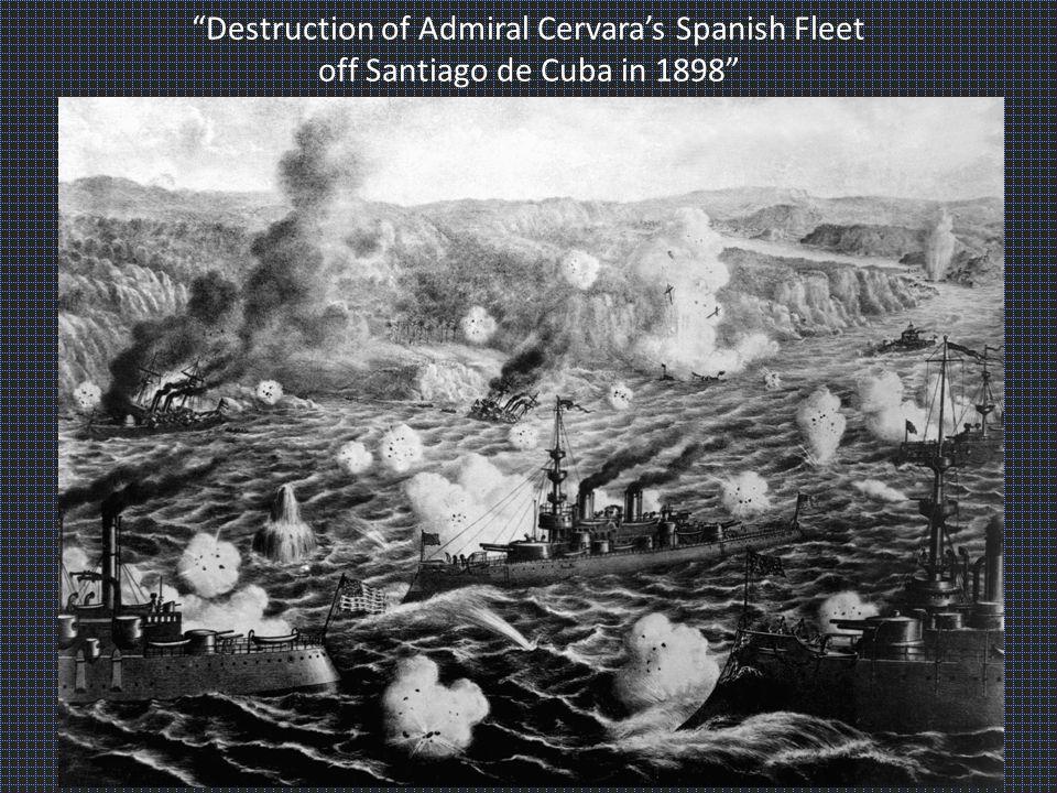 Destruction of Admiral Cervara's Spanish Fleet off Santiago de Cuba in 1898
