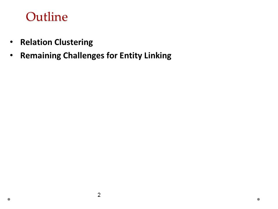 2 Outline Relation Clustering Remaining Challenges for Entity Linking