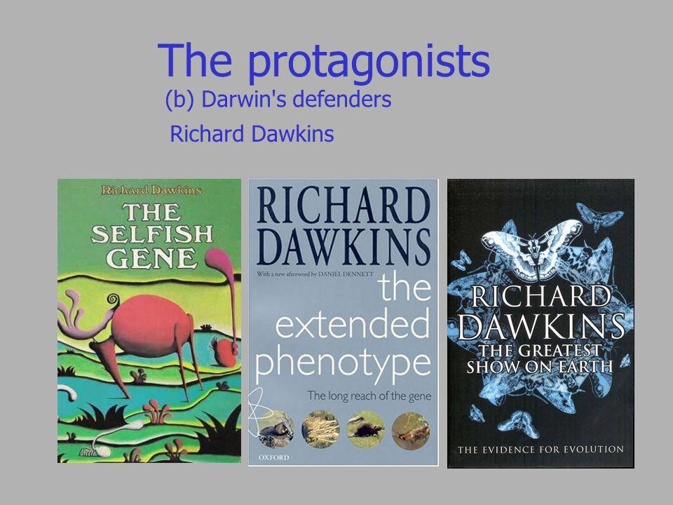 The protagonists (b) Darwin s defenders Richard Dawkins