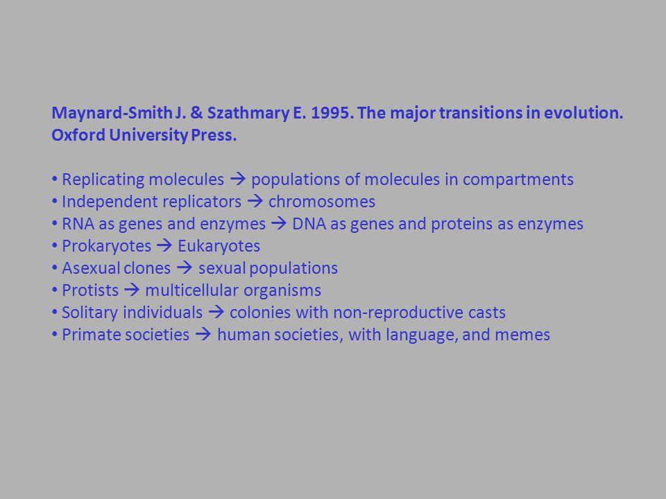 Maynard-Smith J. & Szathmary E. 1995. The major transitions in evolution.