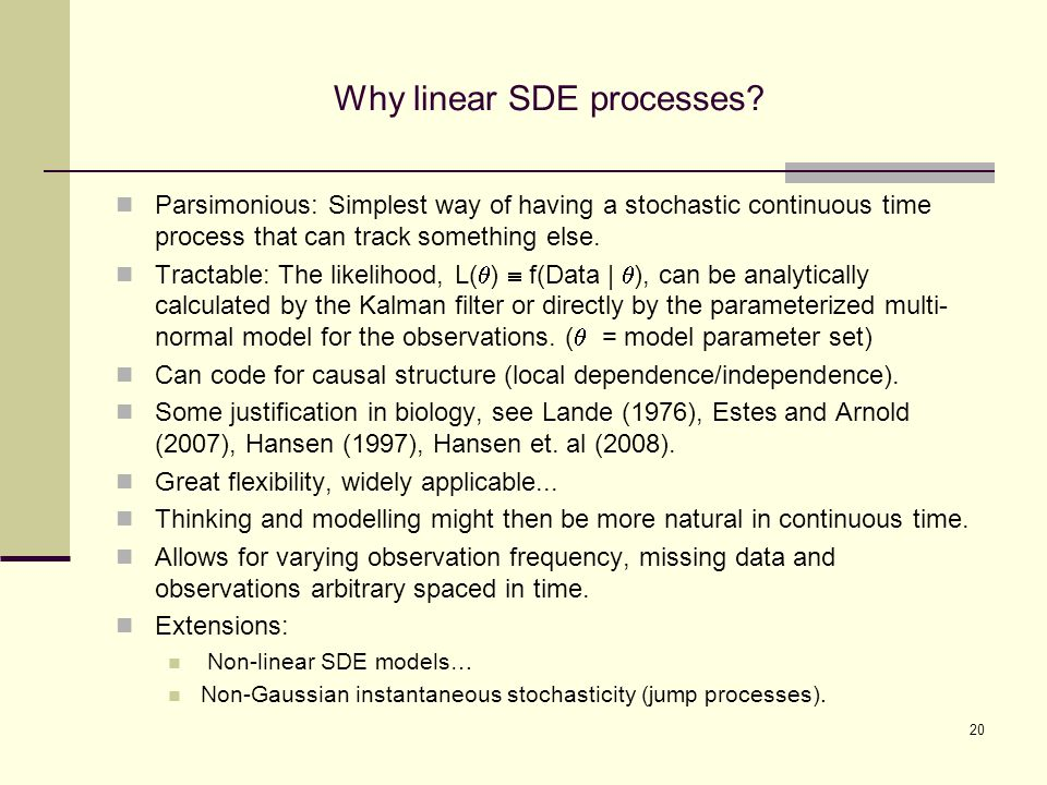 Why linear SDE processes.