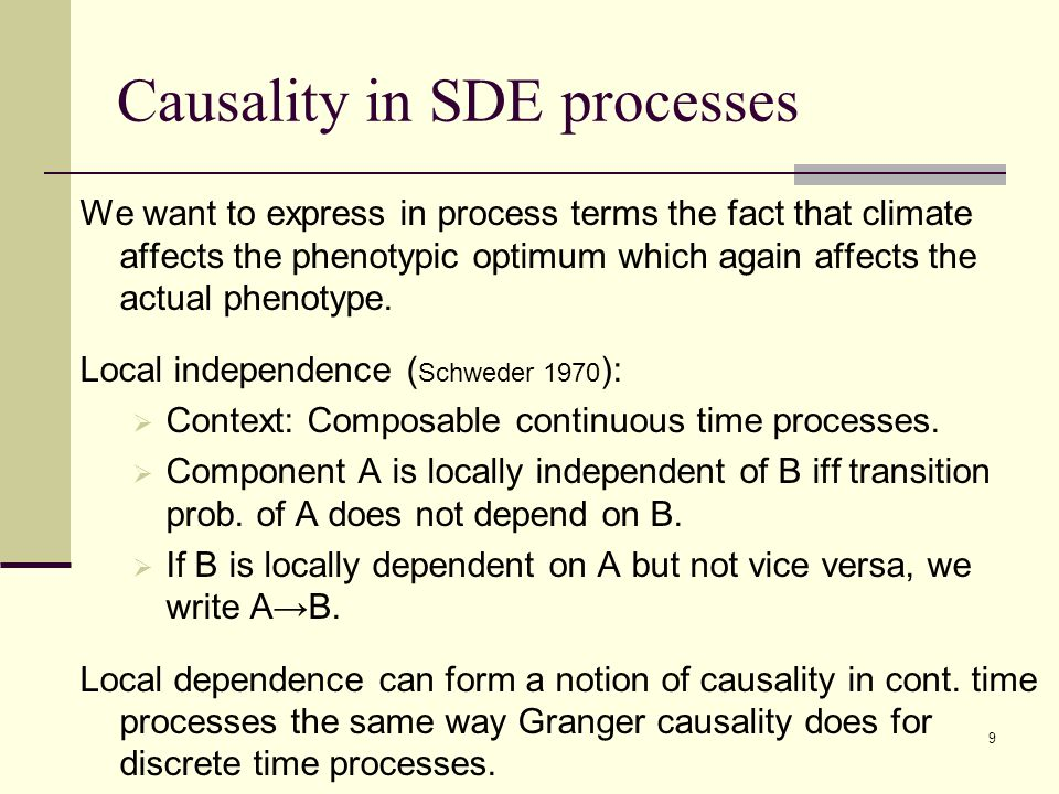 Causality in SDE processes We want to express in process terms the fact that climate affects the phenotypic optimum which again affects the actual phenotype.