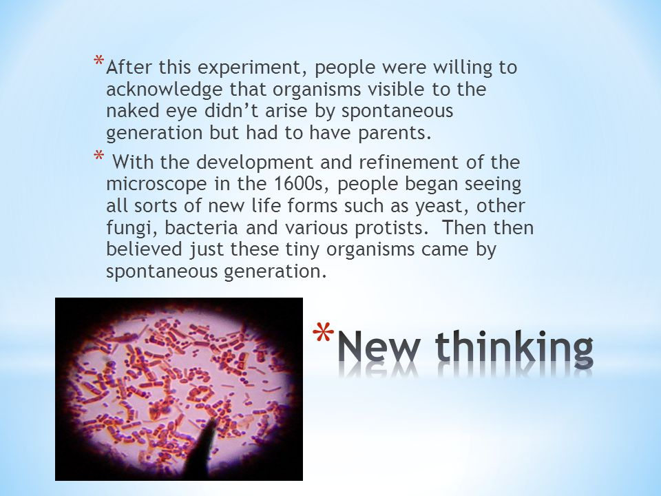 * In the 1700s John Needham, a Scottish naturalist, and Spallanzani, an Italian biologist, tested soups and the growth of microorganisms.