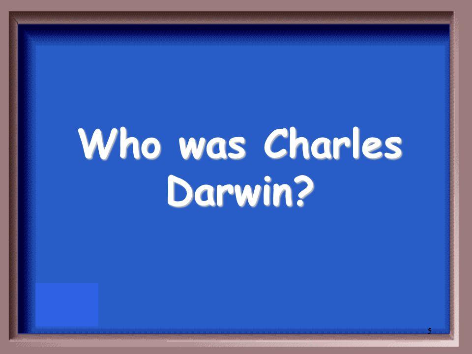 5 Who was Charles Darwin?