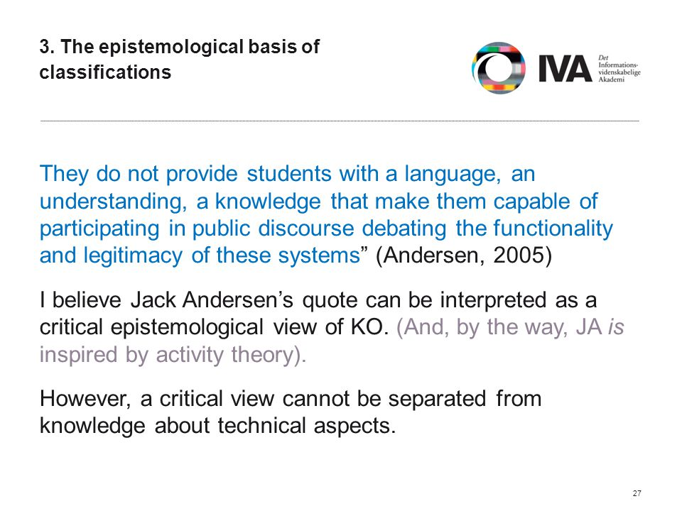 3. The epistemological basis of classifications They do not provide students with a language, an understanding, a knowledge that make them capable of