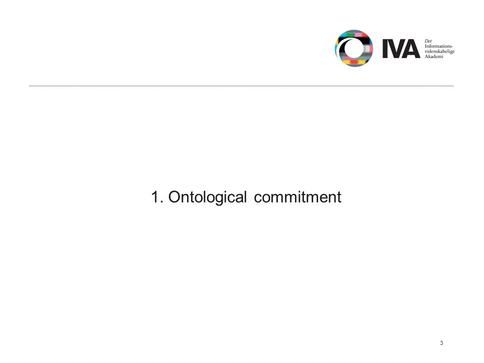 1. Ontological commitment 3