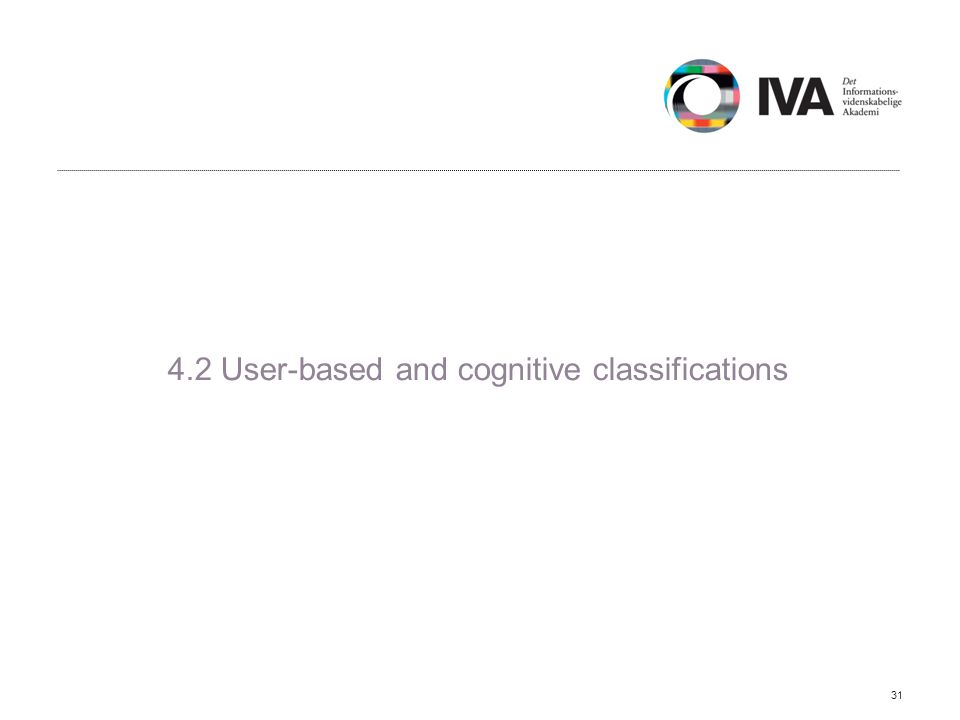 4.2 User-based and cognitive classifications 31