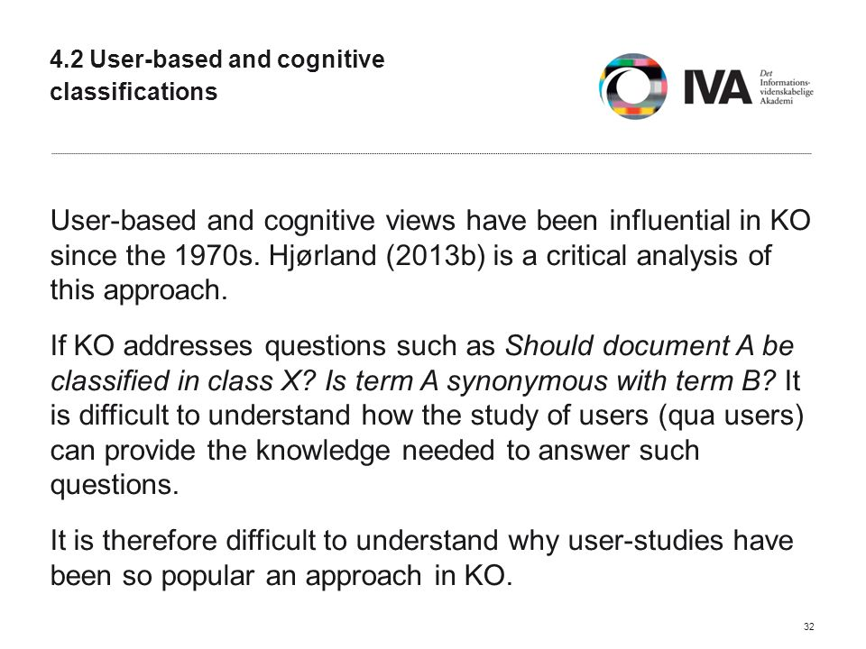 4.2 User-based and cognitive classifications User-based and cognitive views have been influential in KO since the 1970s.