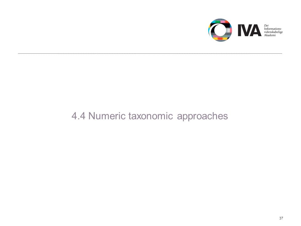 4.4 Numeric taxonomic approaches 37