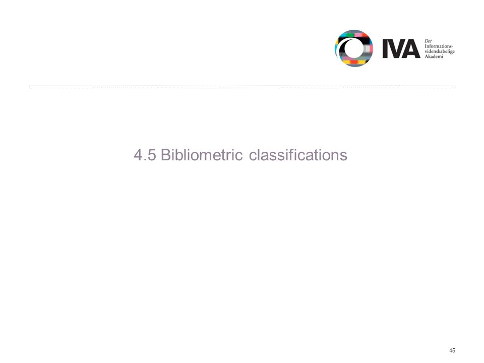 4.5 Bibliometric classifications 45