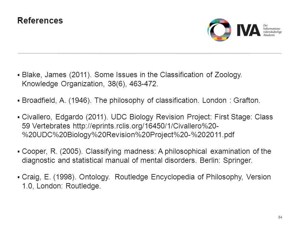 References  Blake, James (2011). Some Issues in the Classification of Zoology.