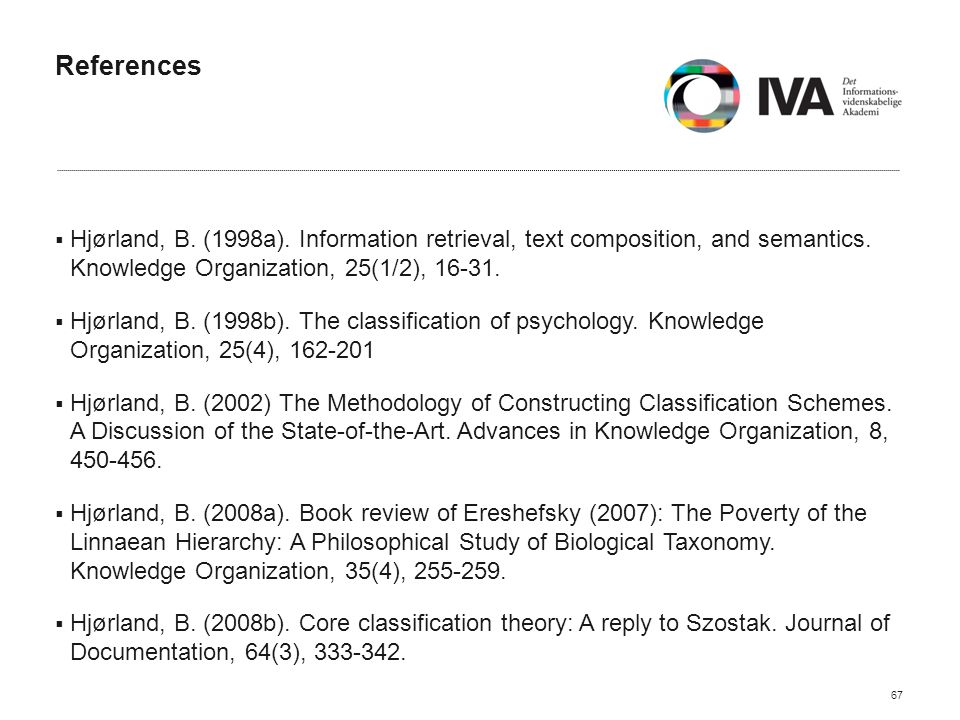References  Hjørland, B.(1998a). Information retrieval, text composition, and semantics.