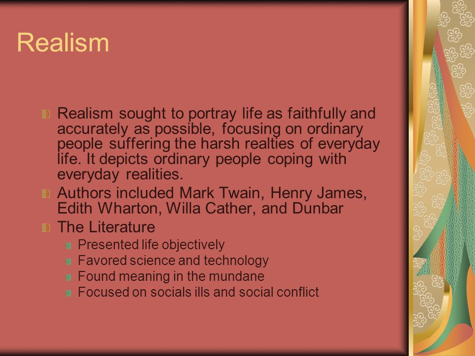 Points to Remember… Realism, Regionalism, and Naturalism are intertwined and connected.
