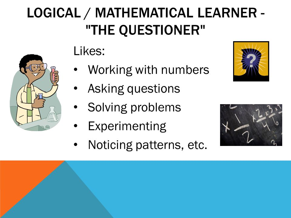LOGICAL / MATHEMATICAL LEARNER -