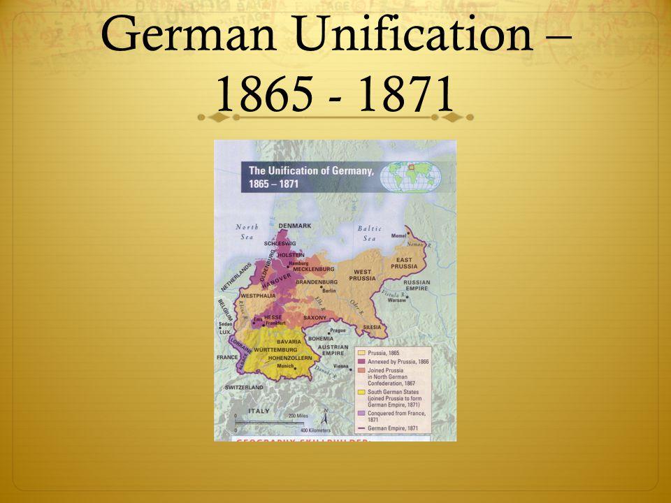 German Unification – 1865 - 1871