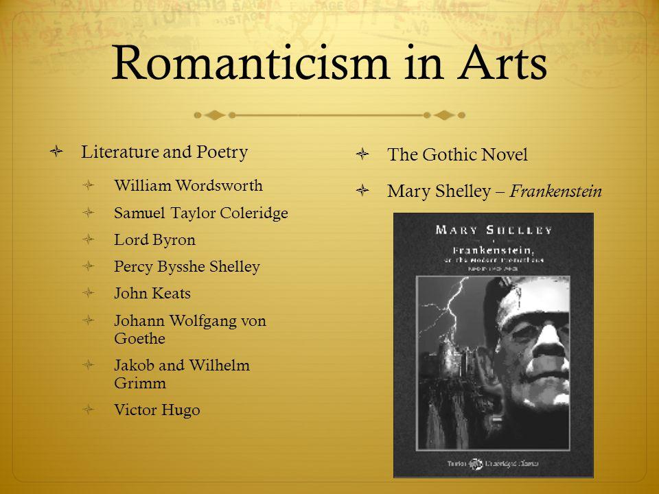 Romanticism in Arts  Literature and Poetry  William Wordsworth  Samuel Taylor Coleridge  Lord Byron  Percy Bysshe Shelley  John Keats  Johann W
