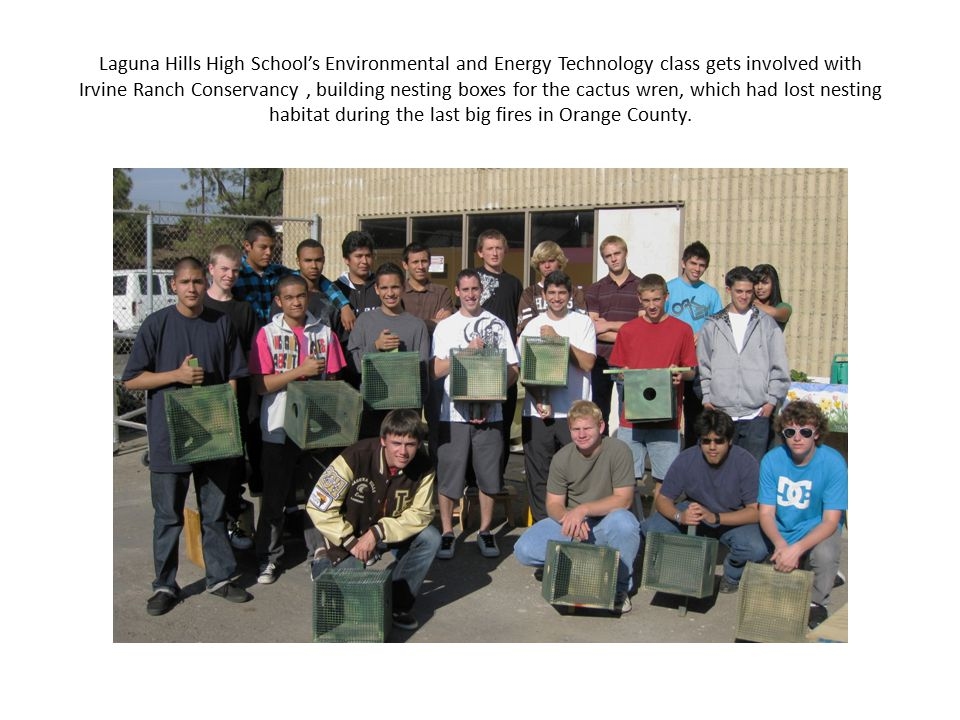Laguna Hills High School's Environmental and Energy Technology class gets involved with Irvine Ranch Conservancy, building nesting boxes for the cactu