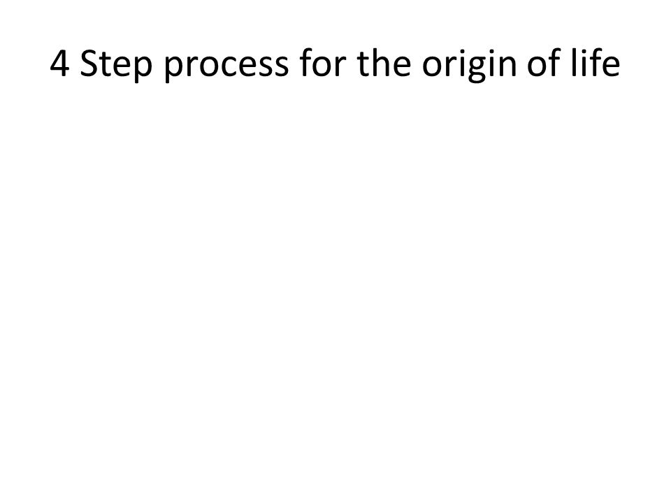 4 Step process for the origin of life
