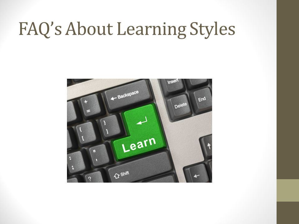 FAQ's About Learning Styles