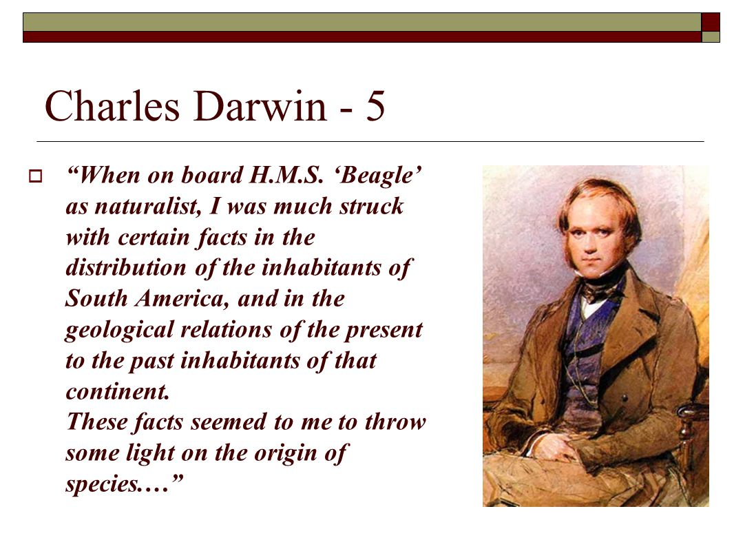 Charles Darwin - 5  When on board H.M.S.