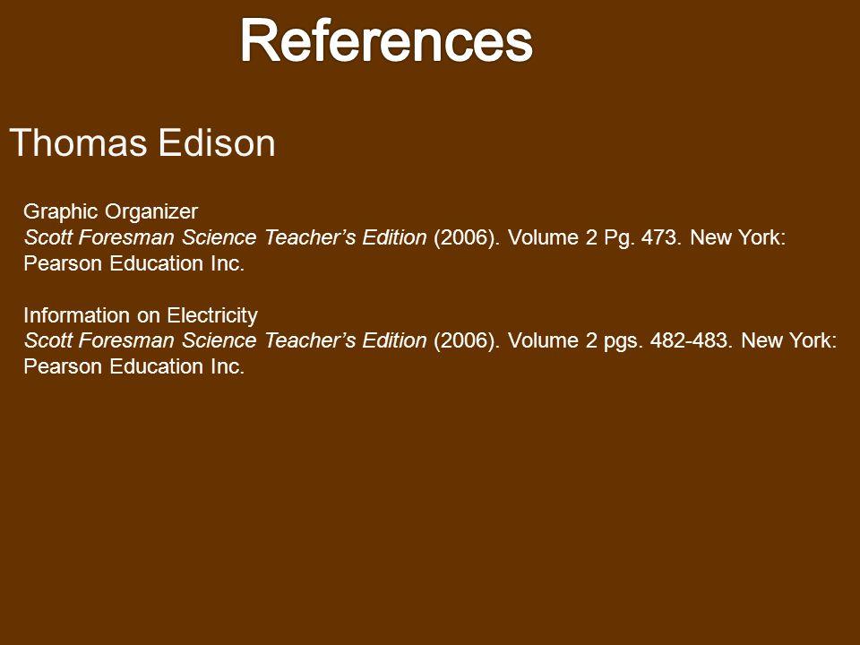 Thomas Edison Biography http://gardenofpraise.com/ibdediso.htm United Streaming Videos http://player.discoveryeducation.com/index.cfm?guidAssetId=d66e