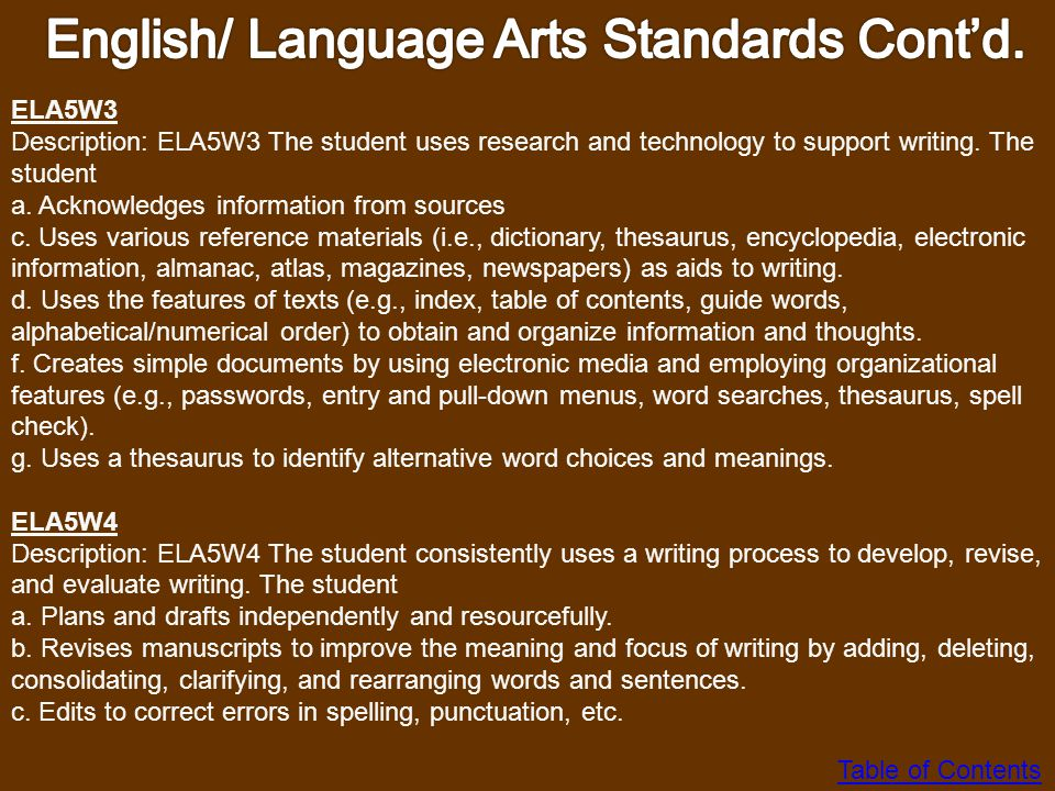 ELA5W2 Description: The student demonstrates competence in a variety of genres. Critical Component: The student produces informational writing (e.g.,